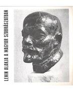 Lenin alakja a magyar szobrászatban - Csap Erzsébet