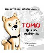 Tomo - Az első vakkantás - Csapody Kinga, Lakatos Levente, PÁSZTOHY PANKA