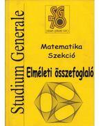 Stúdium Generale Matematika Szekció - Elméleti összefoglaló - Császár Helga, Elekes Márton, Spéth Andrea, Bigda Orsolya, Szittya Márton