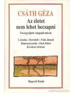 Az életet nem lehet becsapni - Csáth Géza