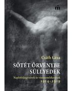 Sötét örvénybe süllyedek - Csáth Géza