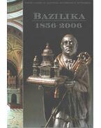 Bazilika 1856-2006 - Cséfalvay Pál, Kontsek Ildikó