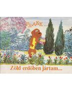 Frakk... Zöld erdőben jártam... - Cseh András, Bálint Ágnes, Várnai György