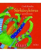 Sárkánykórus - gyermekversek - Gyermekversek - Cseh Katalin