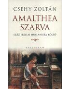 AMALTHEA SZARVA - SZÁZ ITÁLIAI HUMANISTA KÖLTő - CSEHY ZOLTÁN