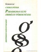 Paradigmaváltó erdélyi törekvések - Cseke Péter