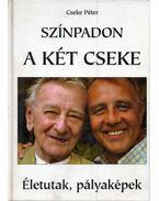 Színpadon a két Cseke (dedikált) - Cseke Péter