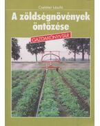 A zöldségnövények öntözése - Cselőtei László