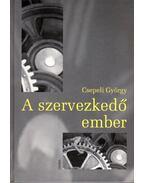 A szervezkedő ember - Csepeli György