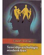 Szociálpszichológia mindenkiben - Csepeli György