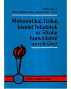 Matematikai, fizikai, kémiai feladatok az iskolai honvédelmi neveléshez - Cser Andor, Bodó László dr., Dr. Varga Lajos, Dr. Varga Ernő