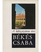 A kétszázötven éves Békéscsaba - Cseres Tibor
