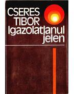 Igazolatlanul jelen - Cseres Tibor