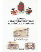 Sopron, a leghűségesebb város honvédő hagyományai - Cseresnyés Géza