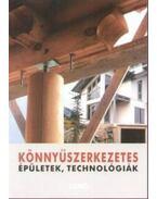 Könnyűszerkezetes épületek, technológiák - Csermely Gábor (Szerk.)
