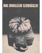 Mai jugoszláv szobrászat - Csernitzky Mária, Bogár Imre