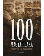 100 magyar baka - Csicsmann Blanka, Fibi György, Foglár Gábor, Fölkerné Kosztyu Viola, Herr Nándor, Kiss Balázs, Losonczy Attila, Ódor Richárd, Szabó Anna, Kovács Péter