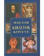 Magyar királyok könyve - Csiffáry Tamás