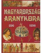 Magyarország aranykora 896-1896 - Csiffáry Tamás