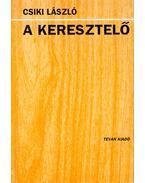 A keresztelő - Csiki László
