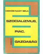 Szocializmus, piac, gazdaság - Csikós-Nagy Béla