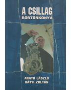 A Csillag - Arató László, Bátyi Zoltán