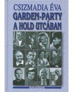 Garden-party a Hold utcában - Csizmadia Éva