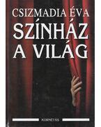 Színház a világ - Csizmadia Éva