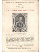 A katolikus megújhodás kora - Csóka Lajos