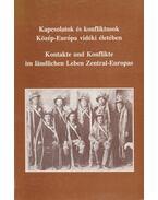 Kapcsolatok és konfliktusok Közép-Európa vidéki életében (dedikált) - Csoma Zsigmond, Gráfik Imre