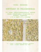 Kertészet és polgárosodás - Csoma Zsigmond