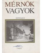 Mérnök vagyok - Építészet - Csonka Pál, Szabó János, Finta József, Zádor Mihály, Ágostházi László
