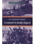 A császári és királyi légierő - Csonkaréti Károly
