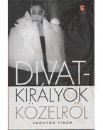 Divatkirályok közelről - Csontos Tibor