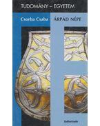 Árpád népe - Csorba Csaba