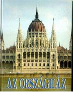 Az Országház - Csorba László, Sisa József, Szalay Zoltán