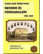 Reform és forradalom 1790-1849 - Csorba László, Velkey Ferenc