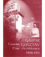 Gáspár Gusztáv életáldozata 1908-1951 - Csordás Eörs