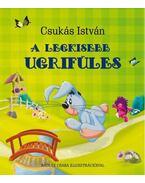 A Legkisebb Ugrifüles - Csukás István
