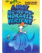 A nagy ho-ho-ho-horgászverseny - Csukás István