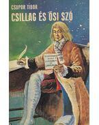 Csillag és ősi szó - Csupor Tibor