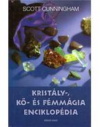 Kristály-, kő- és fémmágia enciklopédia - Cunningham, Scott