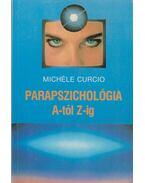 Parapszichológia A-tól Z-ig - Curcio, Michéle