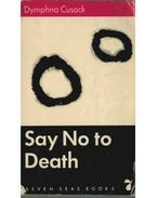 Say No to Death - Cusack Dymphna