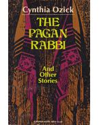 The Pagan Rabbi, and Other Stories - Cynthia Ozick
