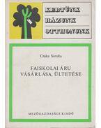 Faiskolai áru vásárlása, ültetése - Czáka Sarolta