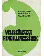 Veleszületett rendellenességek (dedikált) - Czeizel Endre, Szabó Lajos, Dénes János
