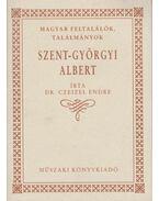 Szent-Györgyi Albert - Czeizel Endre