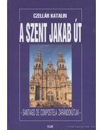 A Szent Jakab út - Czellár Katalin