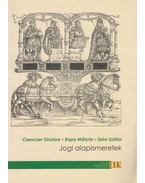 Jogi alapismeretek - Czenczer Orsolya, Kapa Mátyás, Szira Zoltán